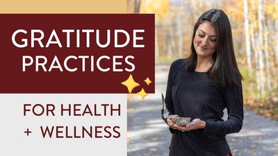 Gratitude Practices for Health and Wellness  (How to live happier with these gratitude practices!)
