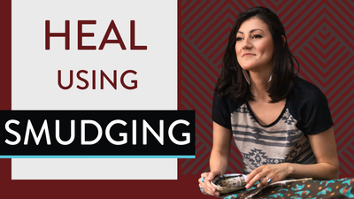 How to Heal Using Smudging (Smudge to Heal Self Worth)