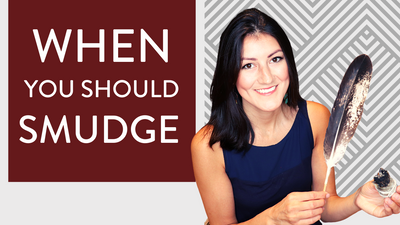When Should You Smudge?