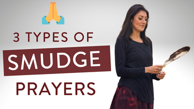 3 Types of Smudge Prayers