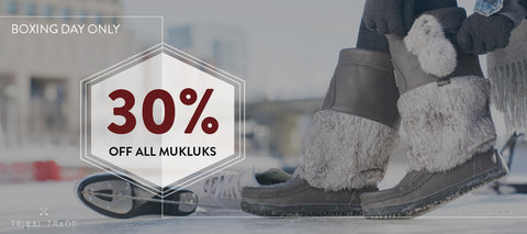 Boxing day only: 30% off all Mukluks