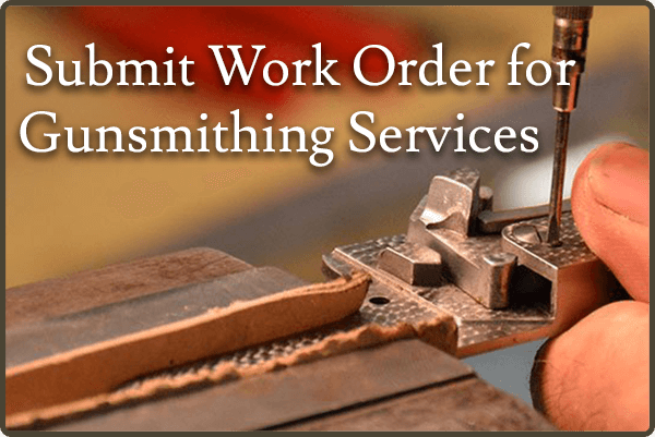 Submit Work Order for Gunsmithing Services