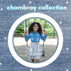 CHAMBRAY COLLECTIONS