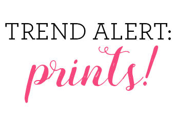 Trend Alert, pritns. Style Blog for girls.