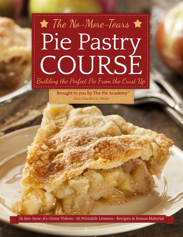 The No-More-Tears Pie Pastry Course (video course)