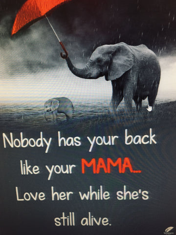 Nobody has your back like your MAMA