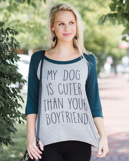 """My Dog Is Cuter Than Your Boyfriend"" Top"