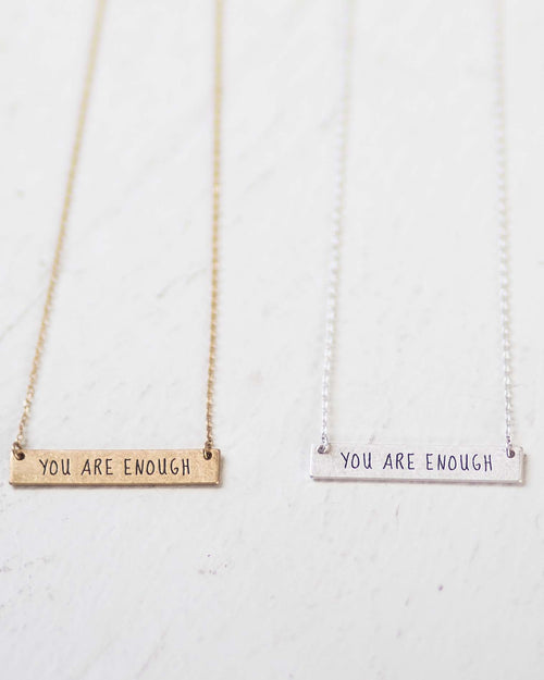 """You Are Enough"" Necklace 
