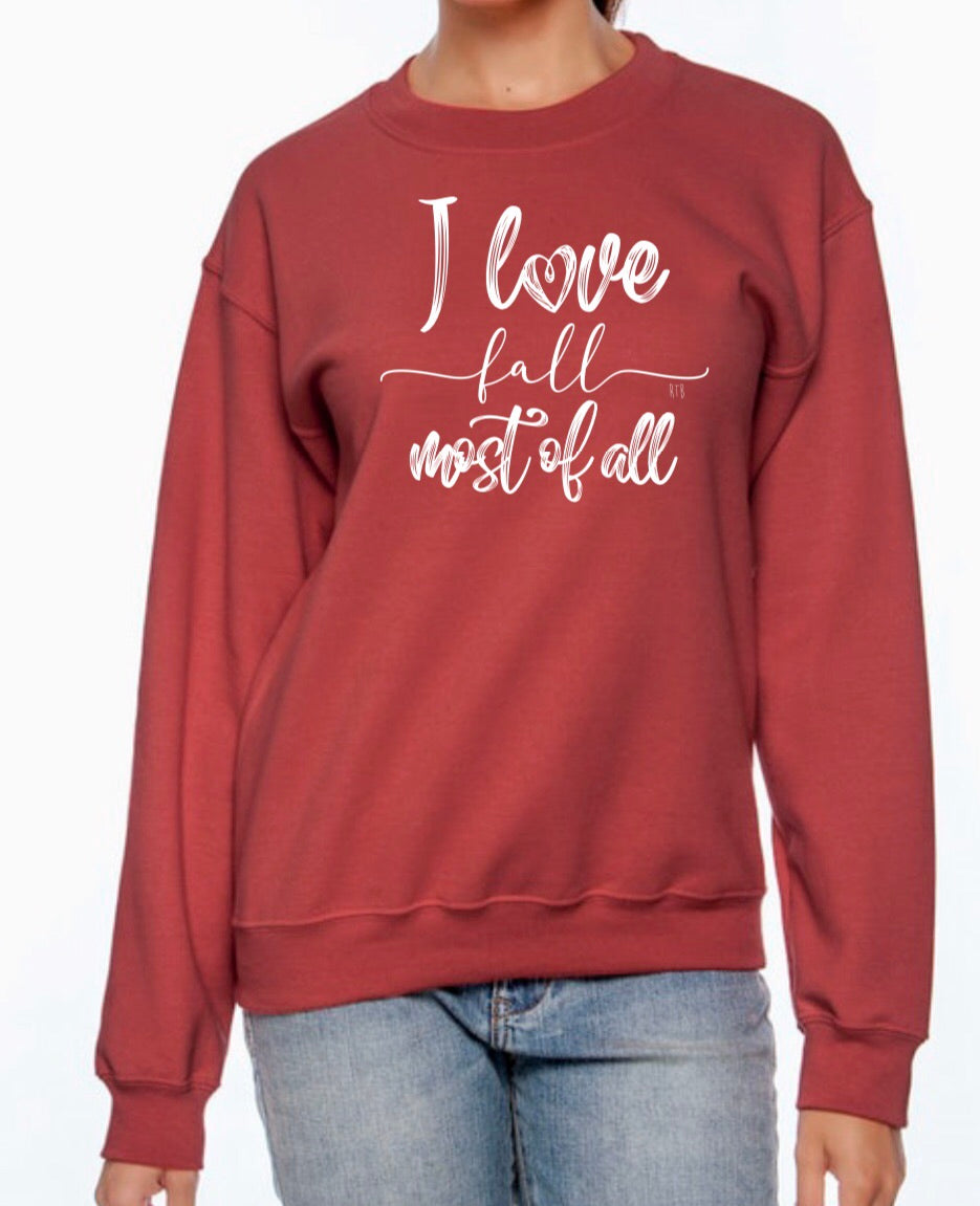 Fall Most of All Sweatshirt- Pre Order
