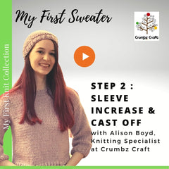 My First Sweater - Video 2 - Sleeve Increase & Cast Off