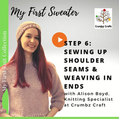 My First Sweater - Video 6 - Sewing up Shoulder Seams & Weaving in Ends