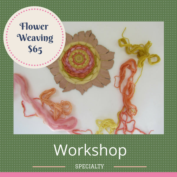 Flower Weaving Workshop (NEW)