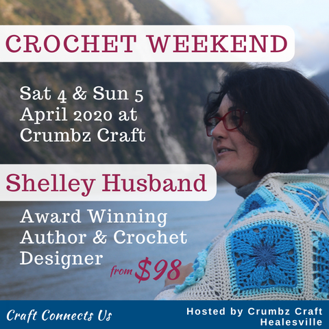 Crochet Weekend with Shelley Husband