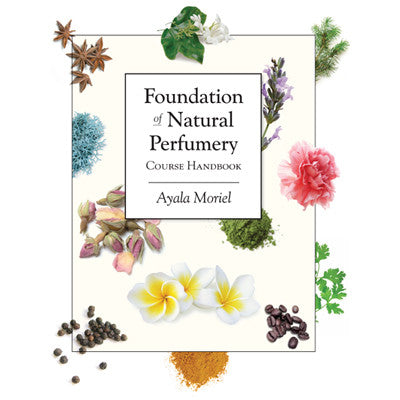 Foundations of Natural Perfumery