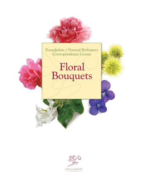 Natural Perfumery Course - Week 6: Floral Bouquets (Spring 2018)