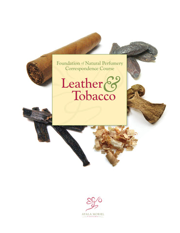Natural Perfumery Course - Week 7: Leather/Tobacco (Fall 2019)