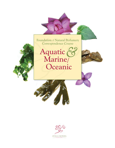 Natural Perfumery Course - Week 9: Marine/Oceanic & Aquatic (Spring 2019)