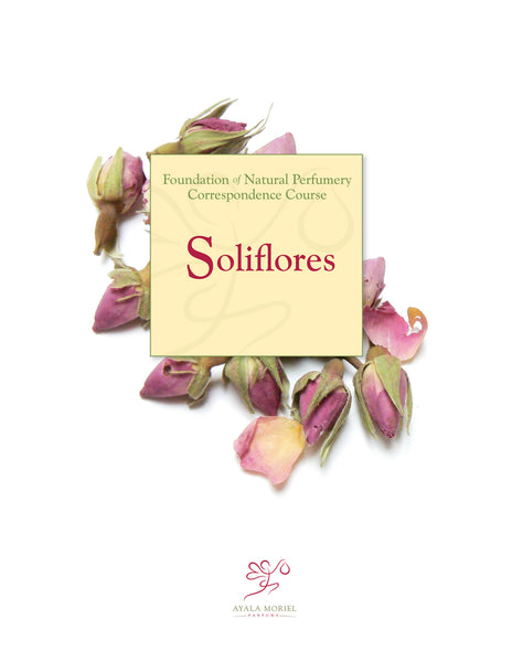 Natural Perfumery Course - Week 8: Soliflores
