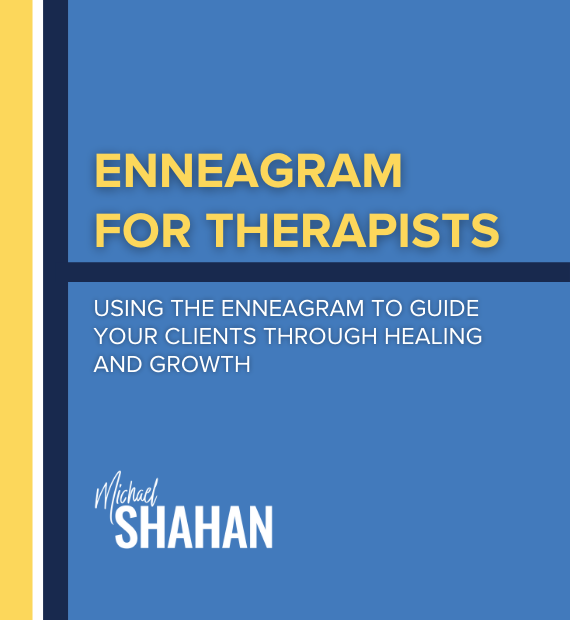 Enneagram for Therapists, Using the Enneagram to Guide your Clients through Healing and Growth