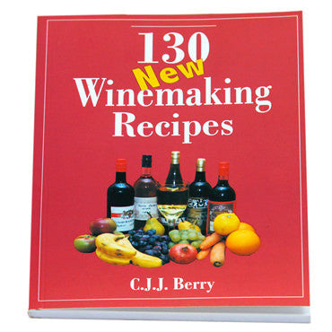 130 New Winemaking Recipes by C.J.J Berry - Book