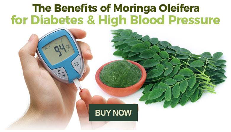 The Benefits of Moringa for Diabetes and High Blood Pressure