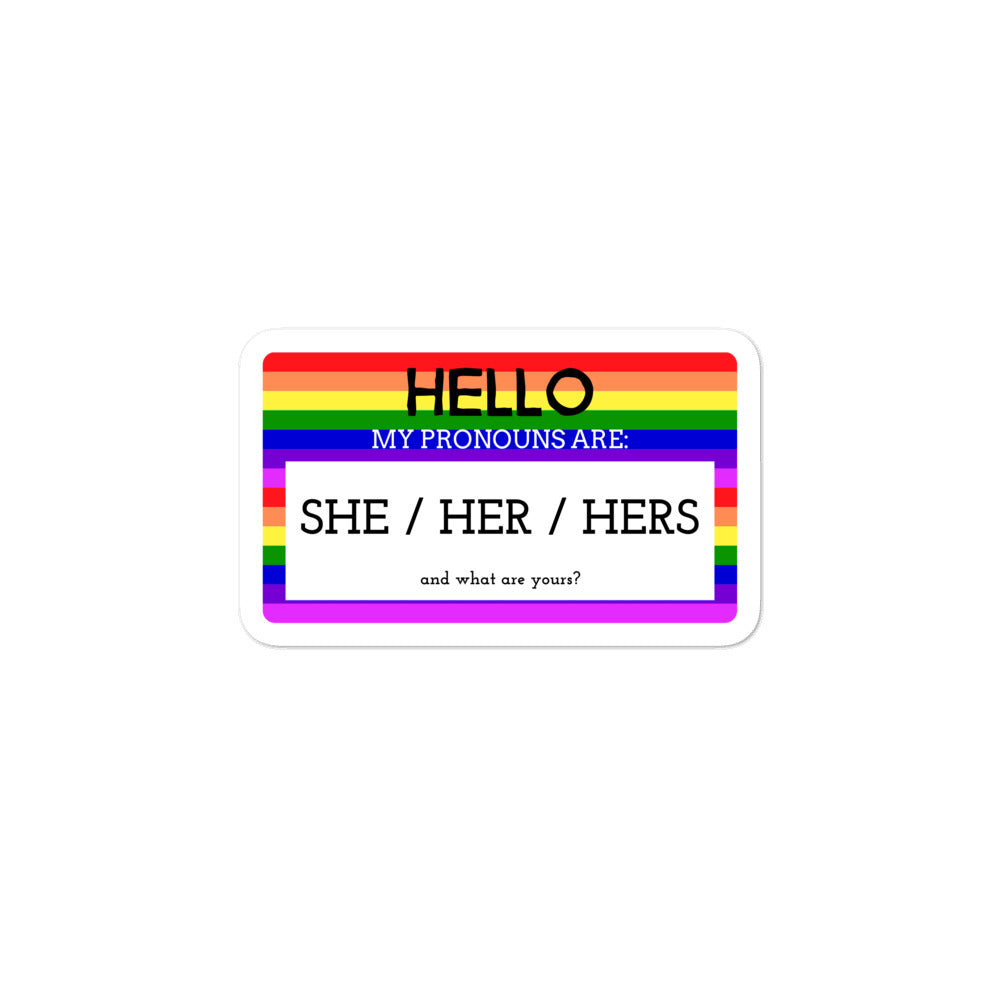 Hello My Pronouns Are She / Her / Hers Bubble-free stickers
