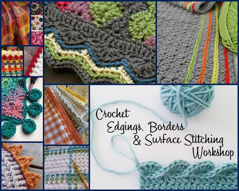 Crochet Edgings, Borders, and Surface Stitching- August 27, September 3 & 10