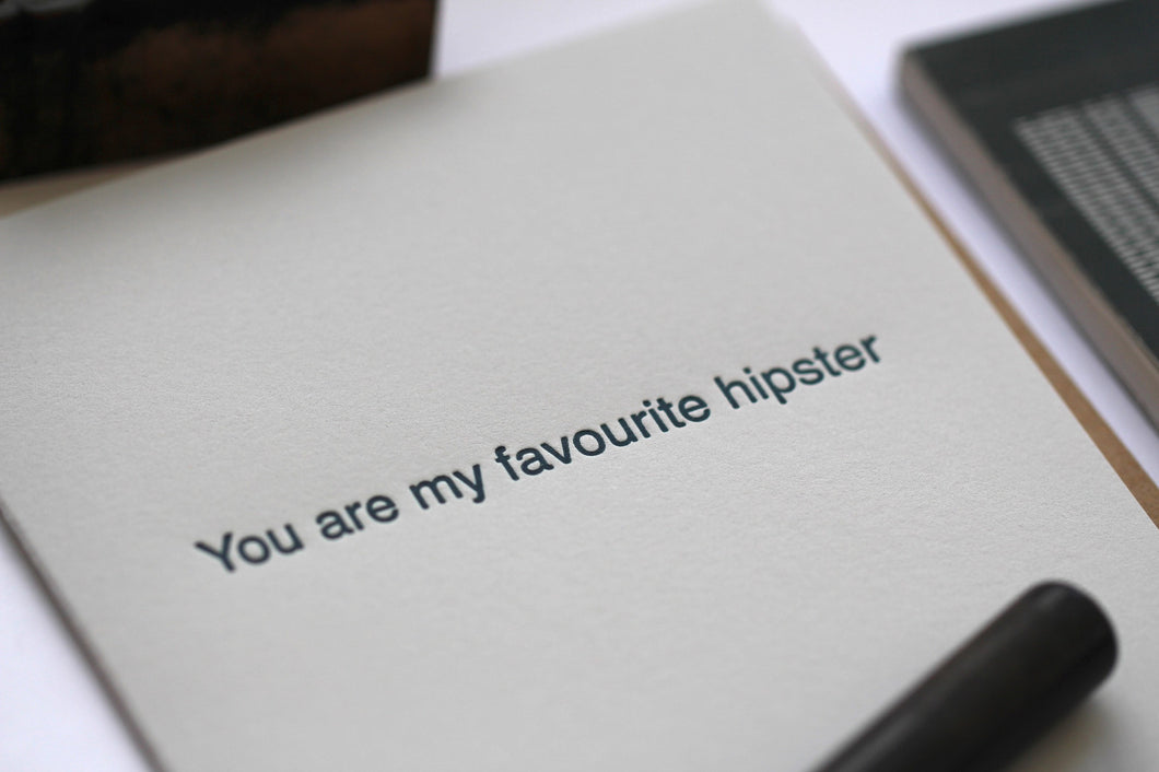 You Are My Favourite Hipster