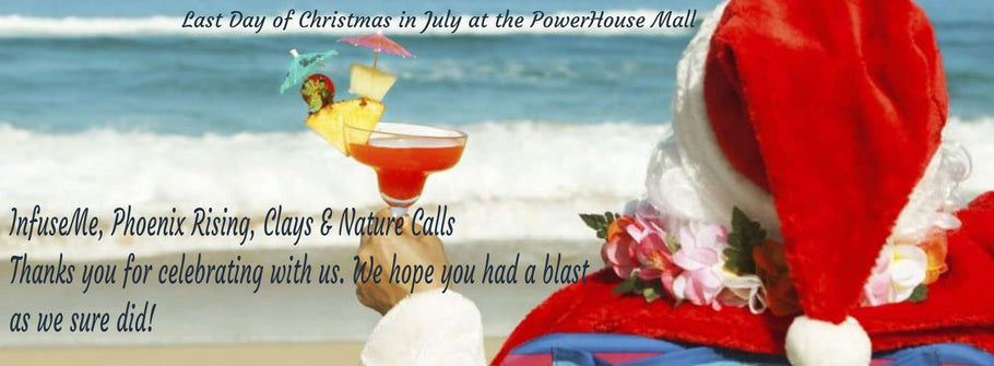 Thirsty? Well July 25th is the last day of Christmas in July