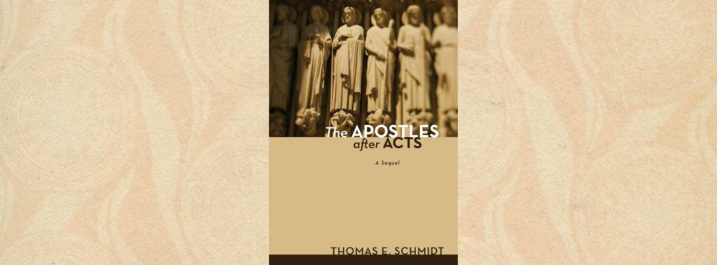 Review of The Apostles after Acts: A Sequel, by Thomas Schmidt
