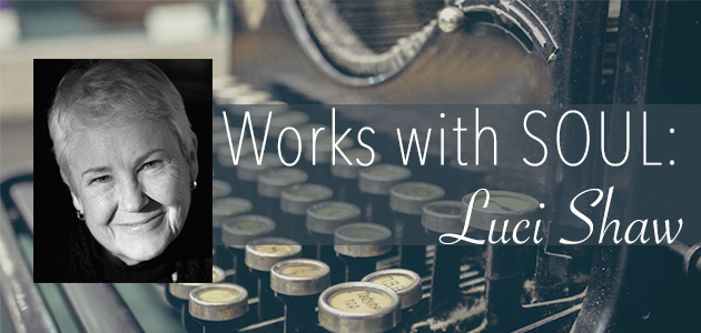 [Interview] Luci Shaw: Adventure and Ascent