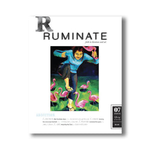 Issue 07: Addiction - Ruminate Magazine