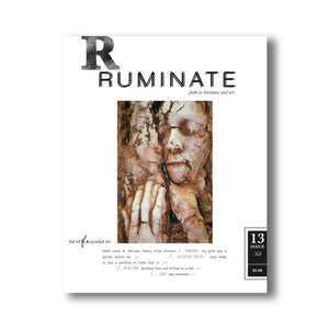 Issue 13: Confession - Ruminate Magazine