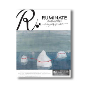 Issue 23: The Stories We Tell - Ruminate Magazine