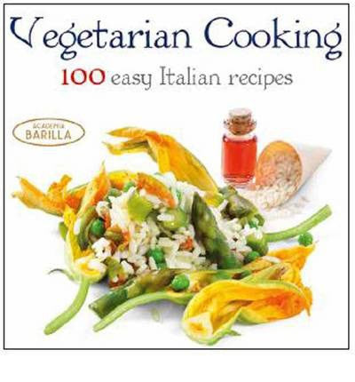 Vegetarian Cooking - 100 Easy Italian Recipes (Hard Cover)