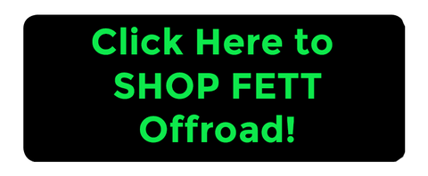 Click Here to Check out FETT Offroad!