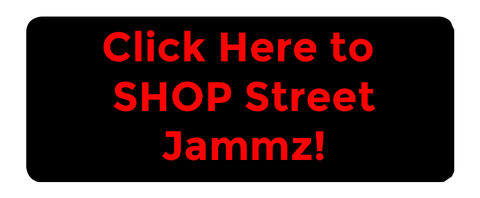 Click Here to Shop Street Jammz!