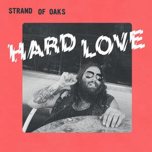 Strand of Oaks– Hard Love  (Stoner Swirl Vinyl)