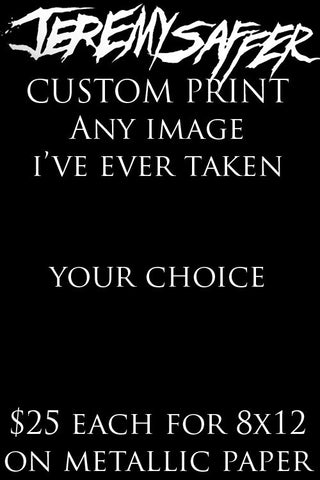 Custom Print - 8x12 (black friday special $20) black friday + weekend only