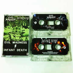 EVIL MADNESS / INFANT DEATH - Split Tape.