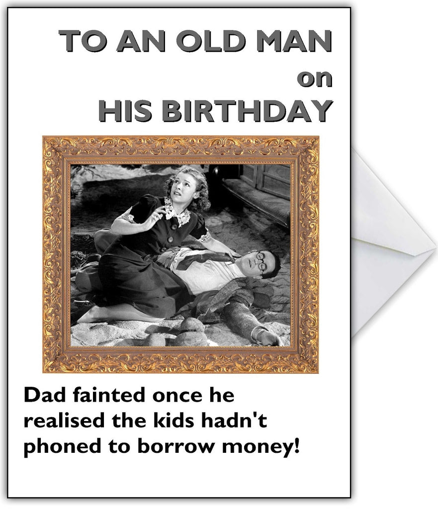 """Dad fainted when the kids didn't call asking for money!"" Funny Birthday Card - That Card Shop"
