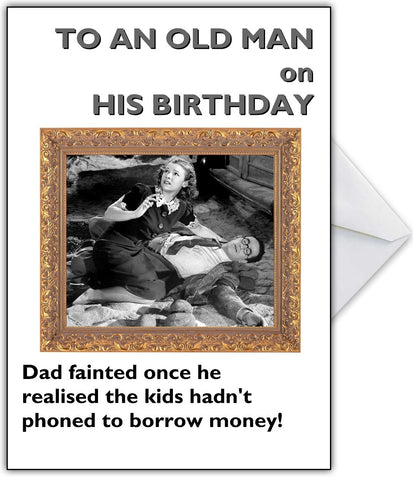 """Dad fainted when the kids didn't call asking for money!"" Funny Birthday Card"