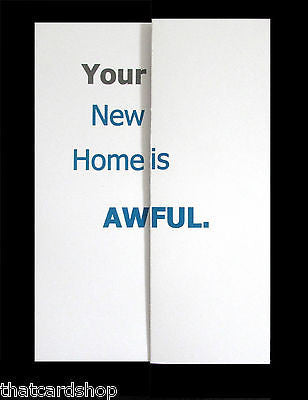 Funny Fold Out New Home Card - Rude Card pops up revealing nice words!