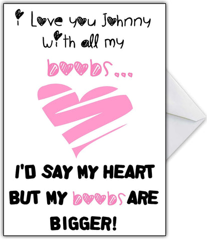 """I Love You with all my....Boobs!"" Funny Personalised Card for any occasion"