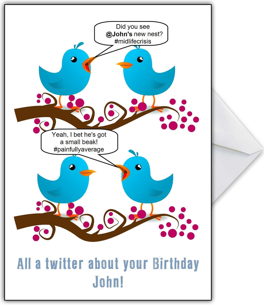 Twitter Birthday Card - Funny Personalised card can say whatever you need! - That Card Shop