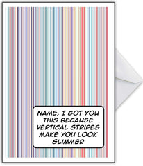 "Funny Birthday Card ""Stripes make you slimmer!"" - That Card Shop"