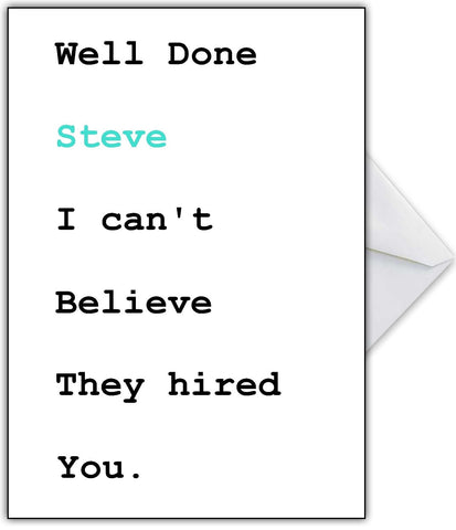 "Funny New Job Card ""I can't believe you got it!"""
