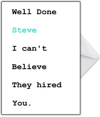 "Funny New Job Card ""I can't believe you got it!"" - That Card Shop"