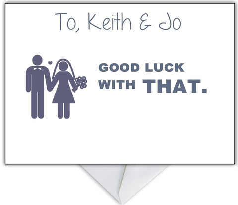 "Funny Wedding Card ""Good luck with THAT!"""