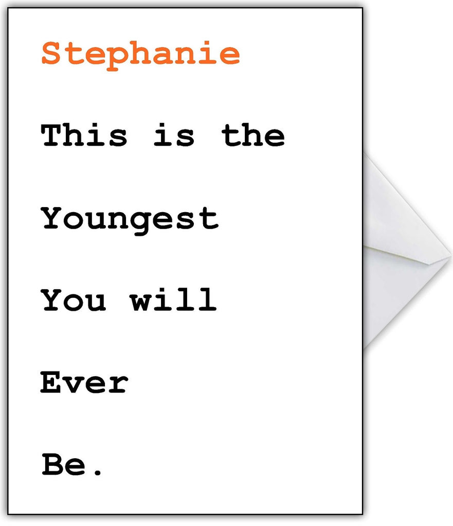 "Joke Birthday Card ""This is the Youngest you will ever be!"" - That Card Shop"